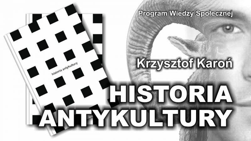 Cytaty Z Historii Antykultury Krzysztofa Karonia Część 1